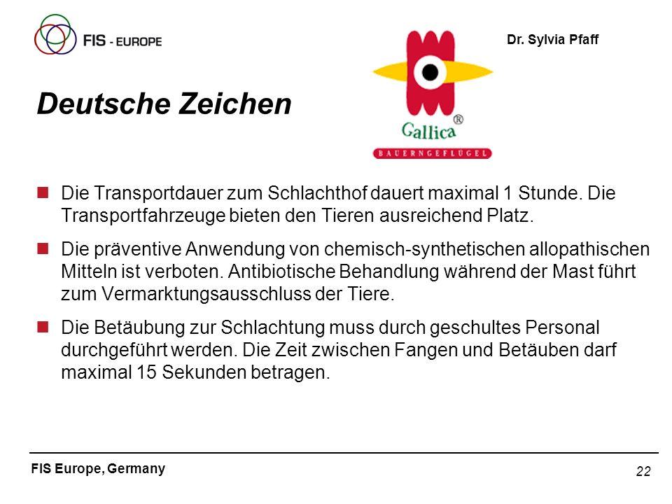 Deutsche ZeichenDie Transportdauer zum Schlachthof dauert maximal 1 Stunde. Die Transportfahrzeuge bieten den Tieren ausreichend Platz.