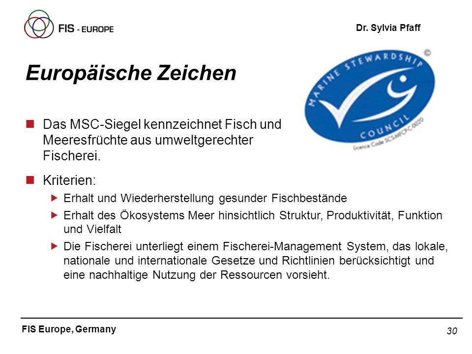 Europäische ZeichenDas MSC-Siegel kennzeichnet Fisch und Meeresfrüchte aus umweltgerechter Fischerei.