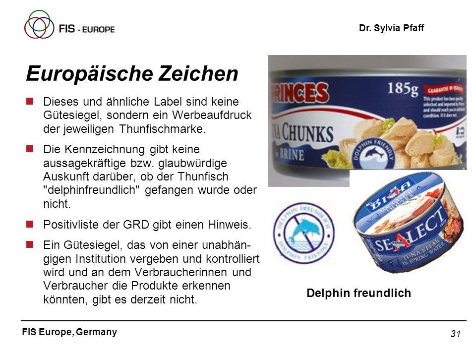 Europäische ZeichenDieses und ähnliche Label sind keine Gütesiegel, sondern ein Werbeaufdruck der jeweiligen Thunfischmarke.