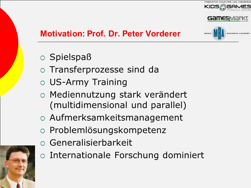 Motivation: Prof. Dr. Peter Vorderer