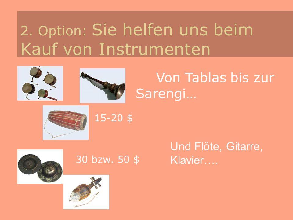 2. Option: Sie helfen uns beim Kauf von Instrumenten