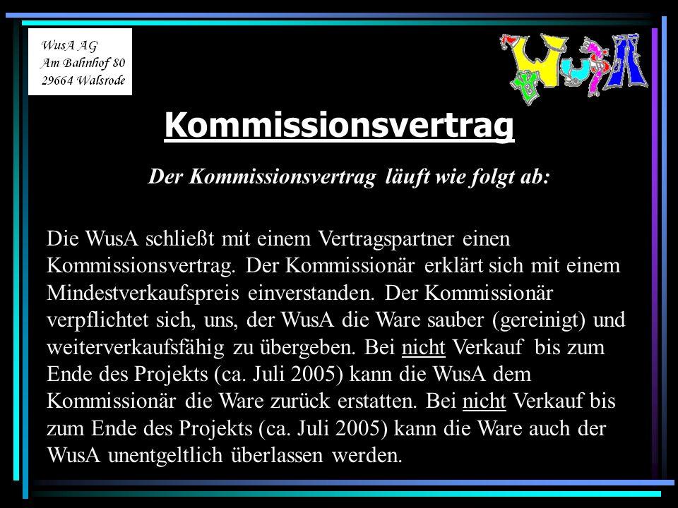 Kommissionsvertrag Der Kommissionsvertrag läuft wie folgt ab: