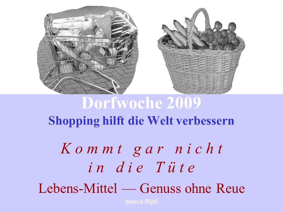 Dorfwoche 2009 Shopping hilft die Welt verbessern
