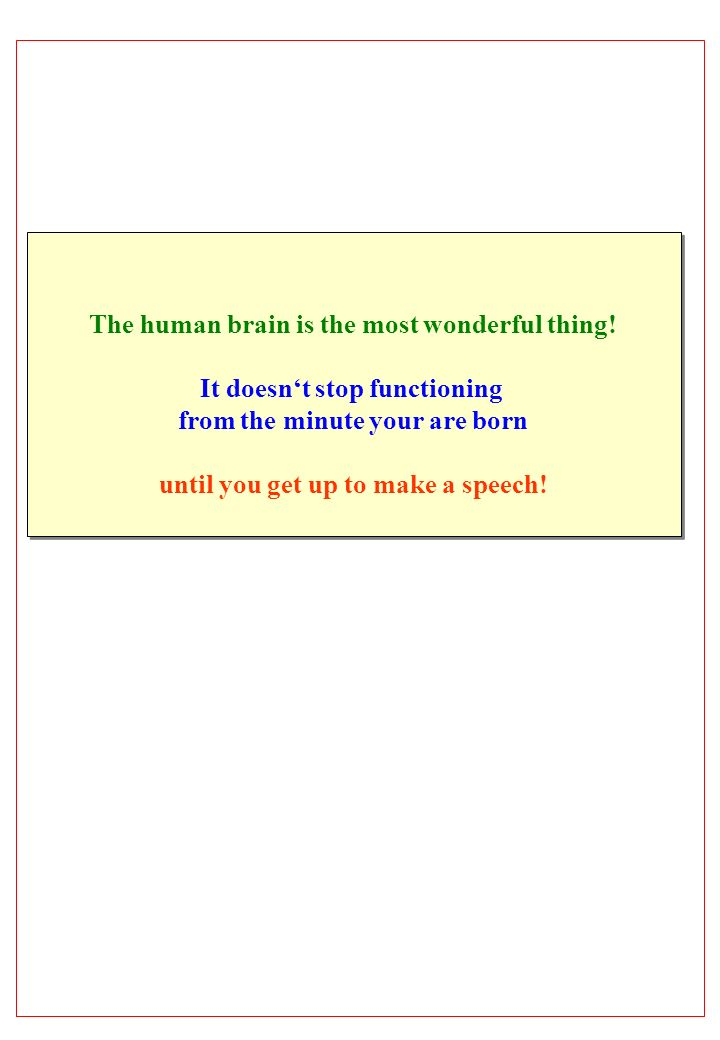 The human brain is the most wonderful thing!