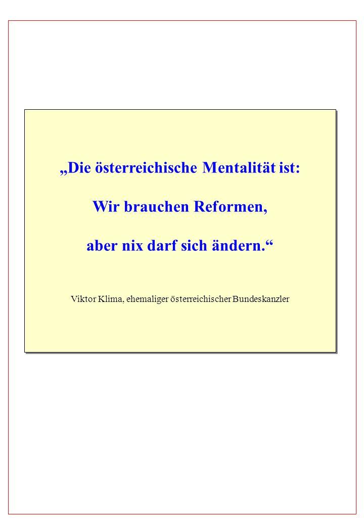 """""""Die österreichische Mentalität ist: aber nix darf sich ändern."""
