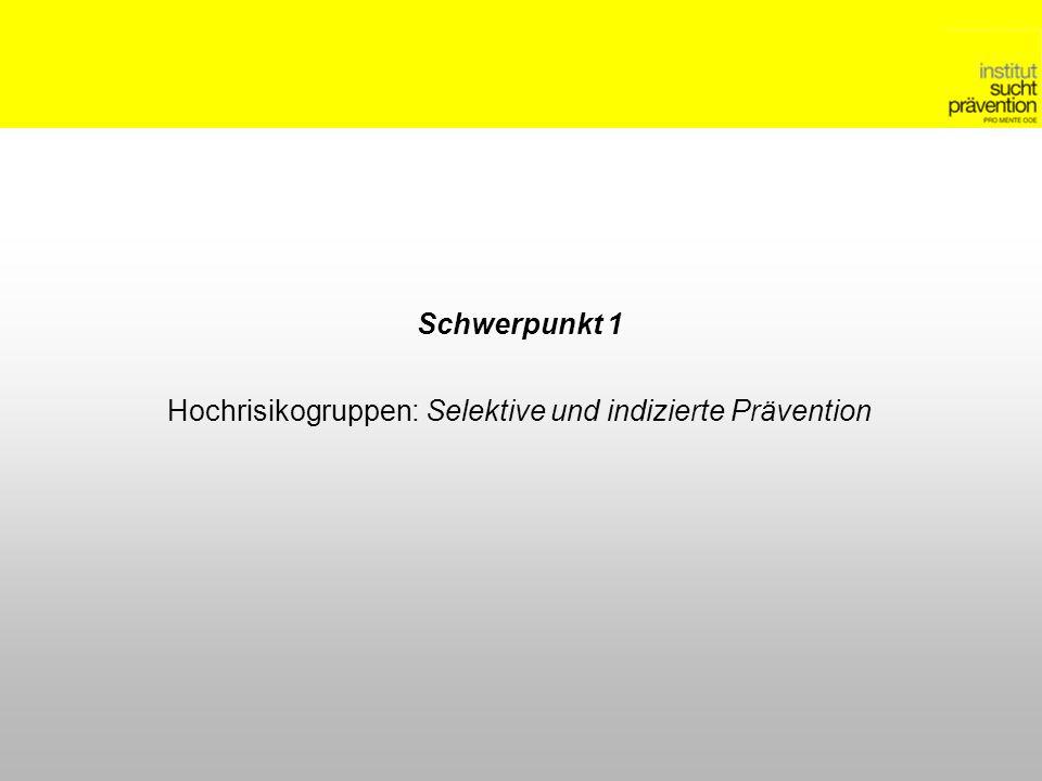 Hochrisikogruppen: Selektive und indizierte Prävention