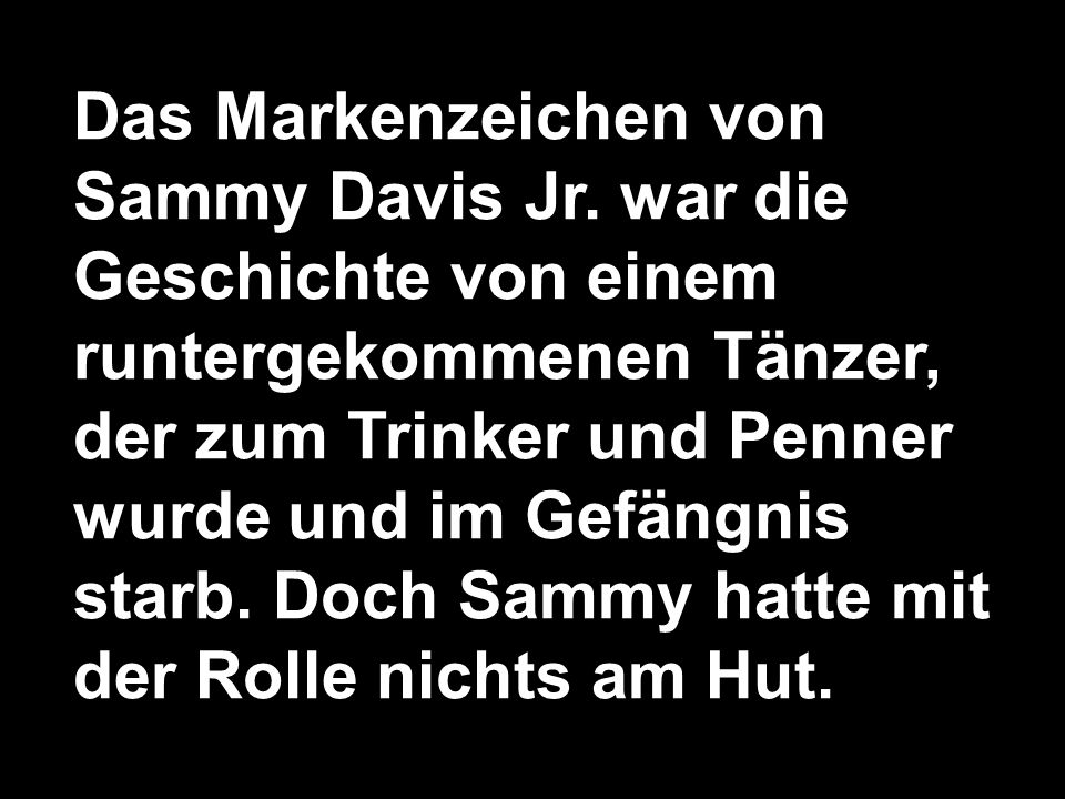 Das Markenzeichen von Sammy Davis Jr