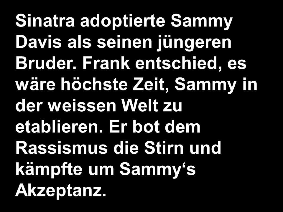 Sinatra adoptierte Sammy Davis als seinen jüngeren Bruder