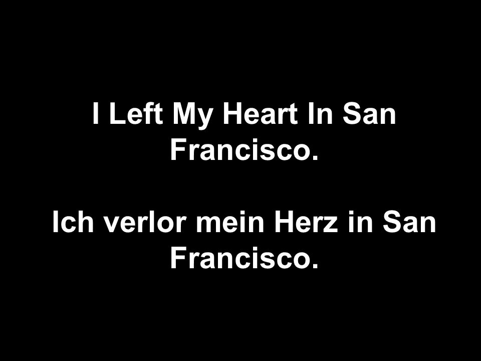 I Left My Heart In San Francisco.