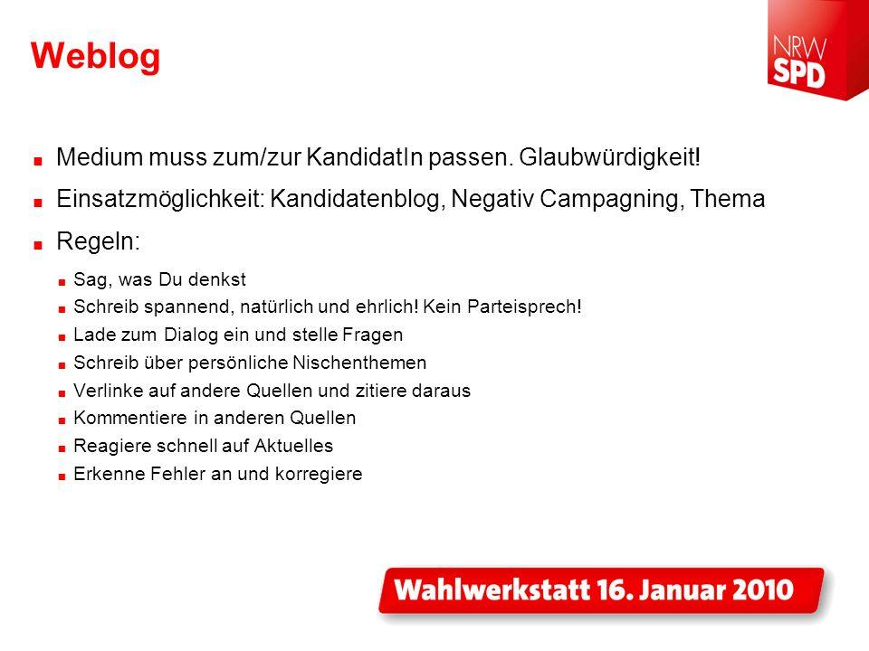 Weblog Medium muss zum/zur KandidatIn passen. Glaubwürdigkeit!