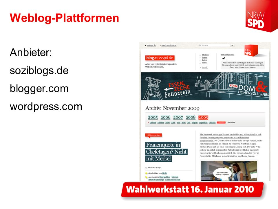 Weblog-Plattformen Anbieter: soziblogs.de blogger.com wordpress.com