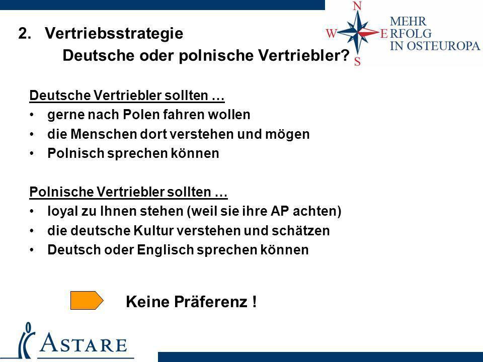 2. Vertriebsstrategie Deutsche oder polnische Vertriebler