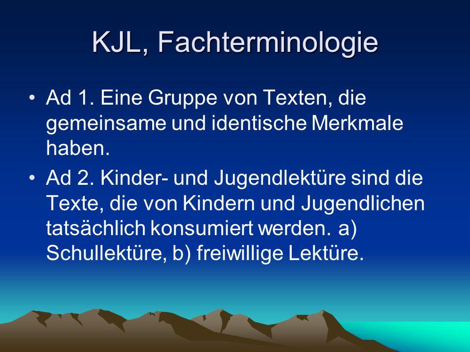 KJL, Fachterminologie Ad 1. Eine Gruppe von Texten, die gemeinsame und identische Merkmale haben.