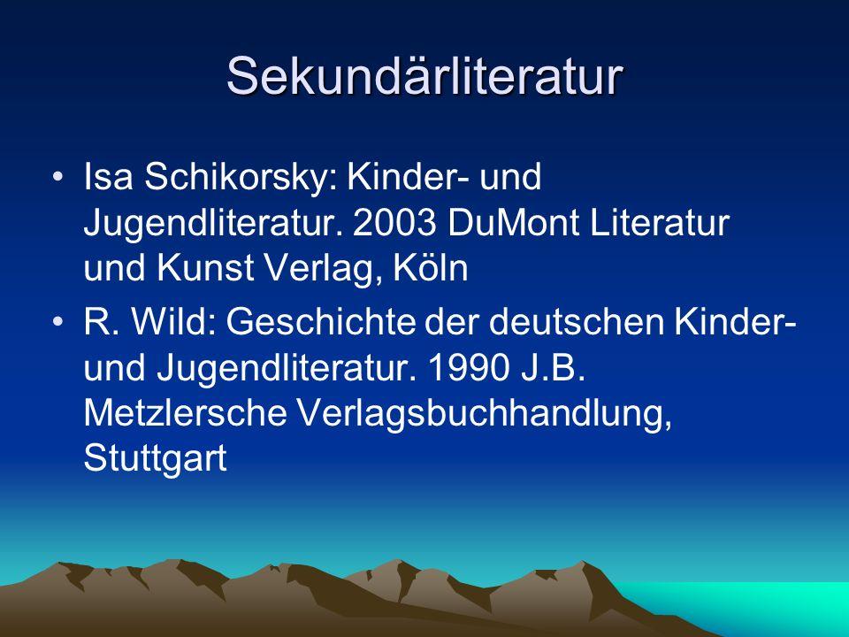 Sekundärliteratur Isa Schikorsky: Kinder- und Jugendliteratur. 2003 DuMont Literatur und Kunst Verlag, Köln.