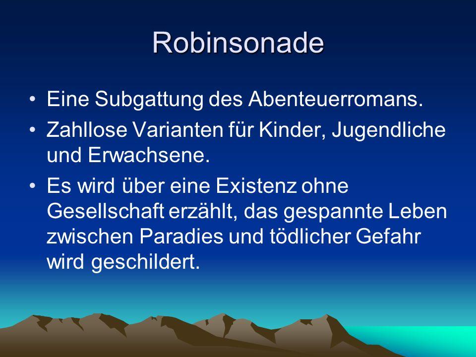 Robinsonade Eine Subgattung des Abenteuerromans.