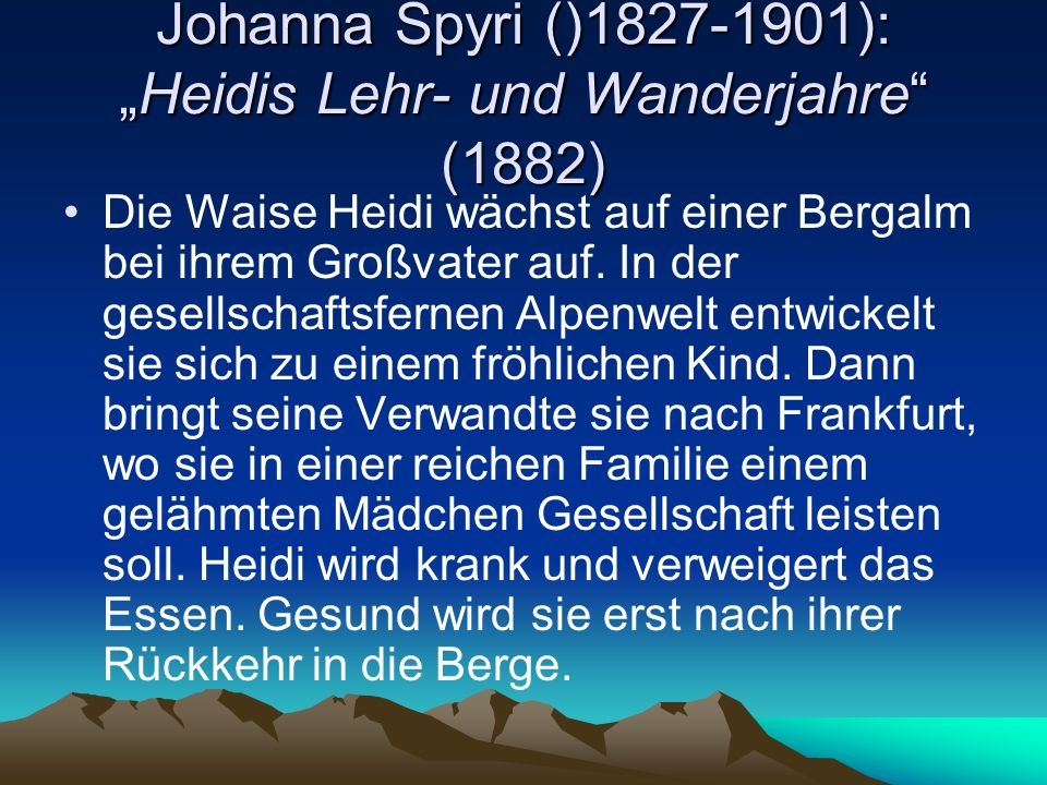 "Johanna Spyri ()1827-1901): ""Heidis Lehr- und Wanderjahre (1882)"