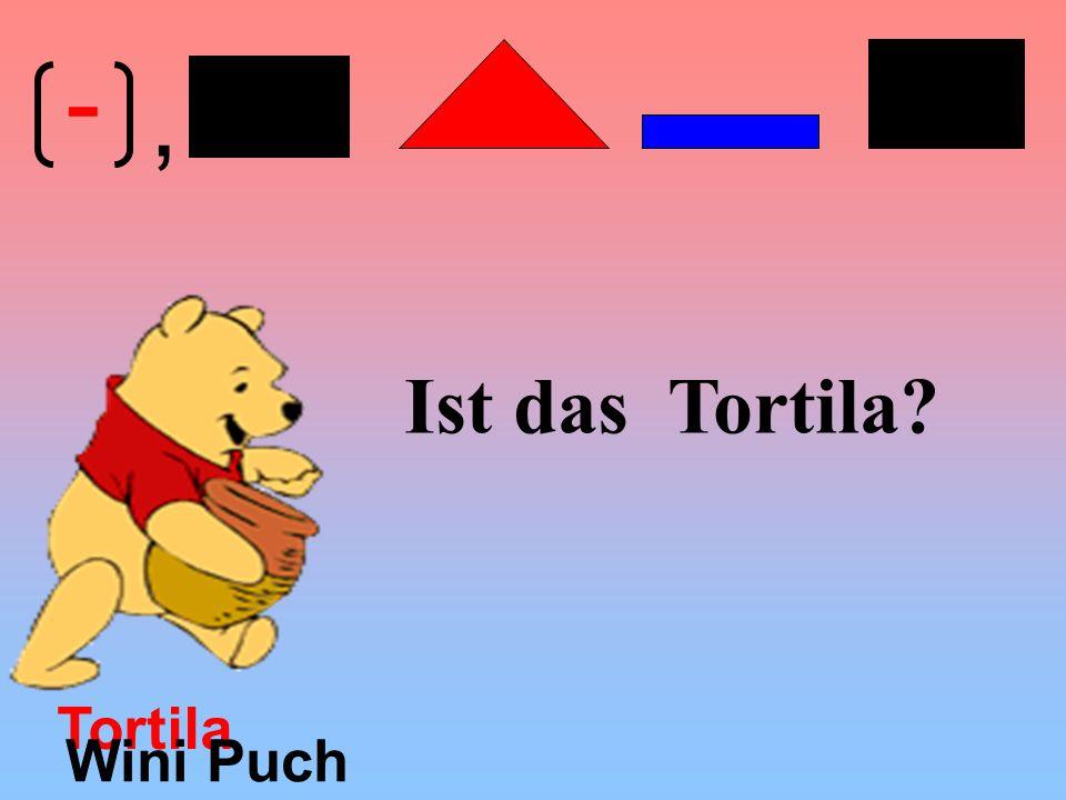 - , Ist das Tortila Tortila Wini Puch