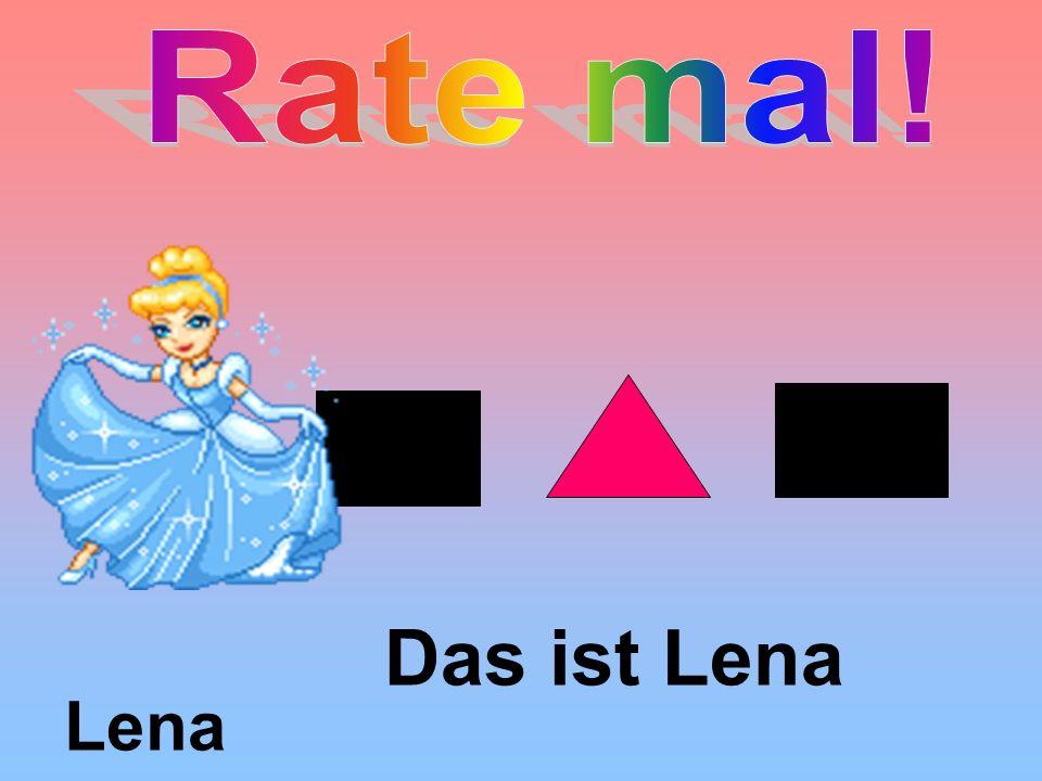 Rate mal! Das ist Lena Lena