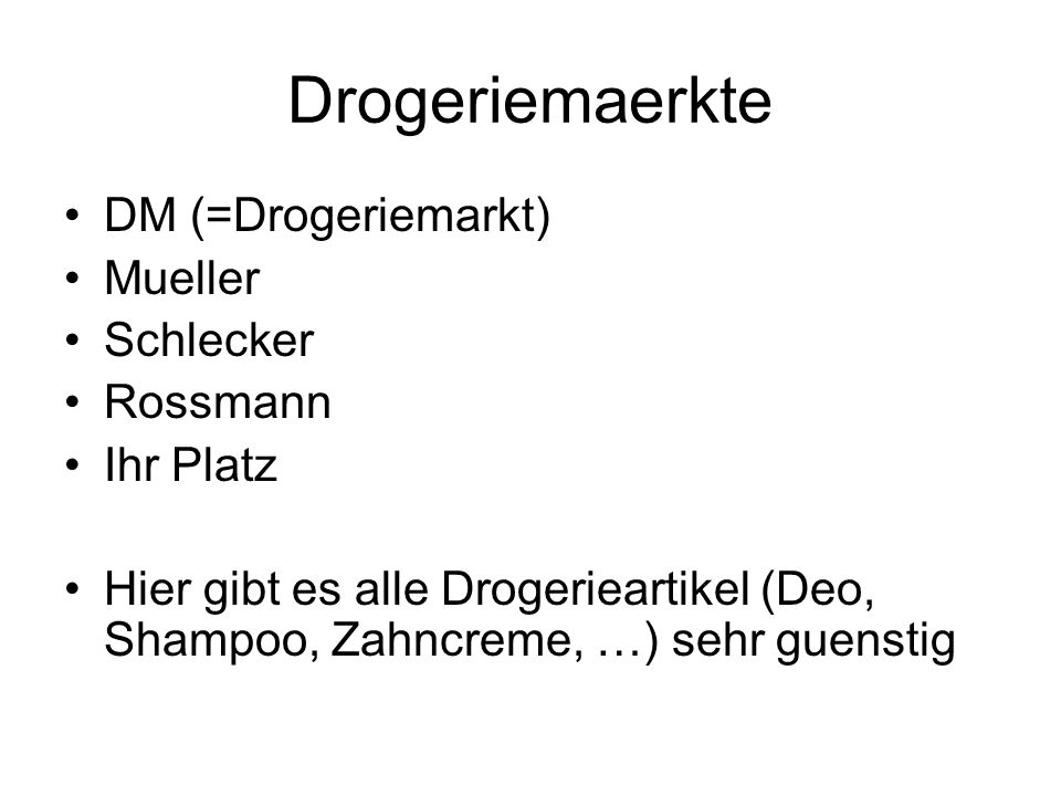 Drogeriemaerkte DM (=Drogeriemarkt) Mueller Schlecker Rossmann