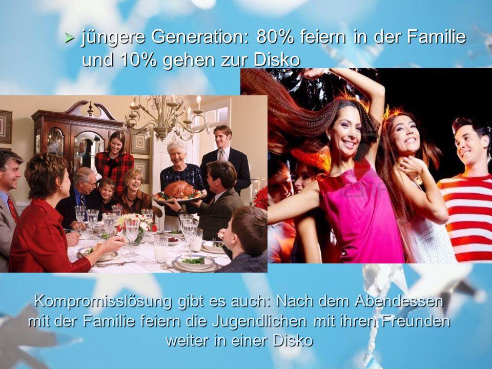 jüngere Generation: 80% feiern in der Familie und 10% gehen zur Disko