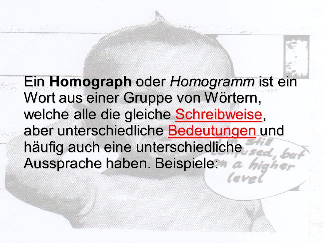 Ein Homograph oder Homogramm ist ein