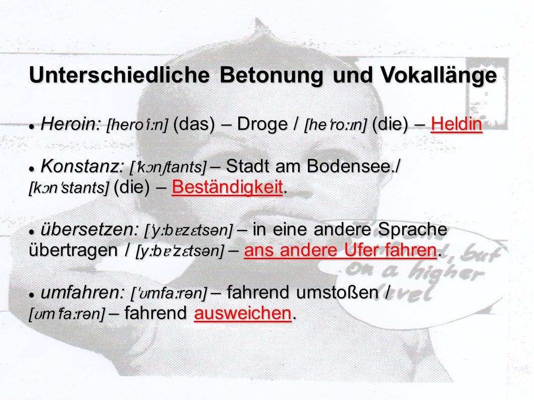Unterschiedliche Betonung und Vokallänge