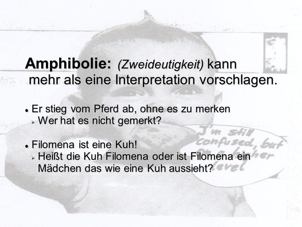 Amphibolie: (Zweideutigkeit) kann