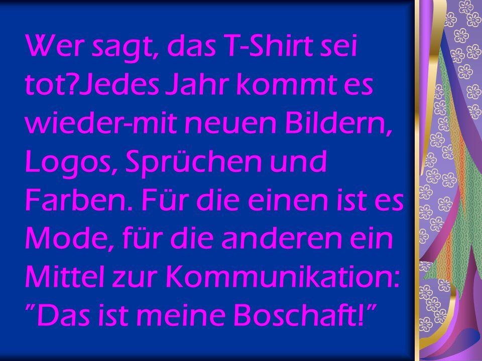 Wer sagt, das T-Shirt sei tot