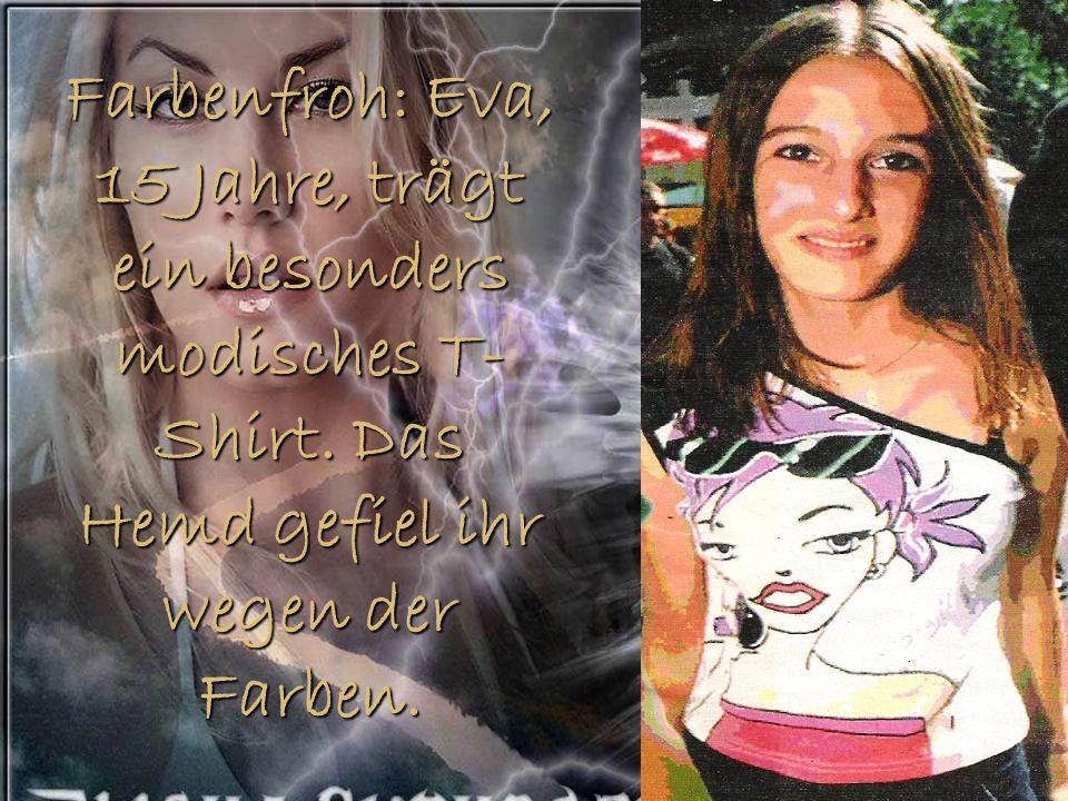 Farbenfroh: Eva, 15 Jahre, trägt ein besonders modisches T-Shirt