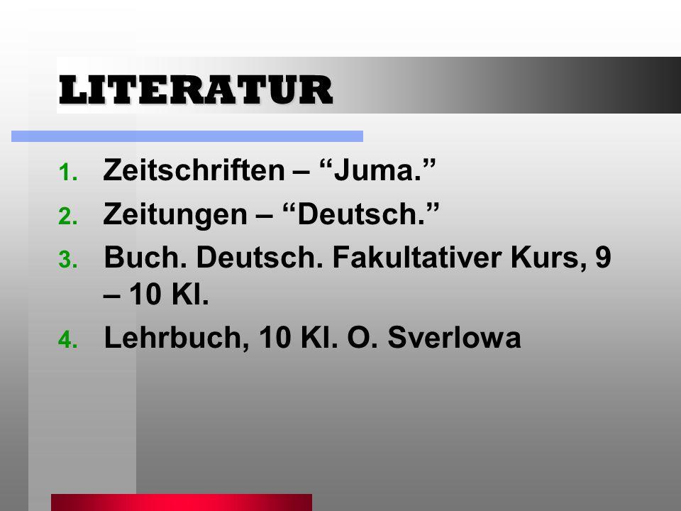 LITERATUR Zeitschriften – Juma. Zeitungen – Deutsch.