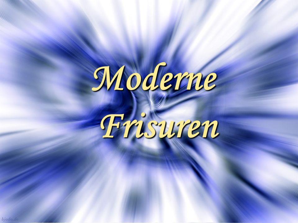 Moderne Frisuren