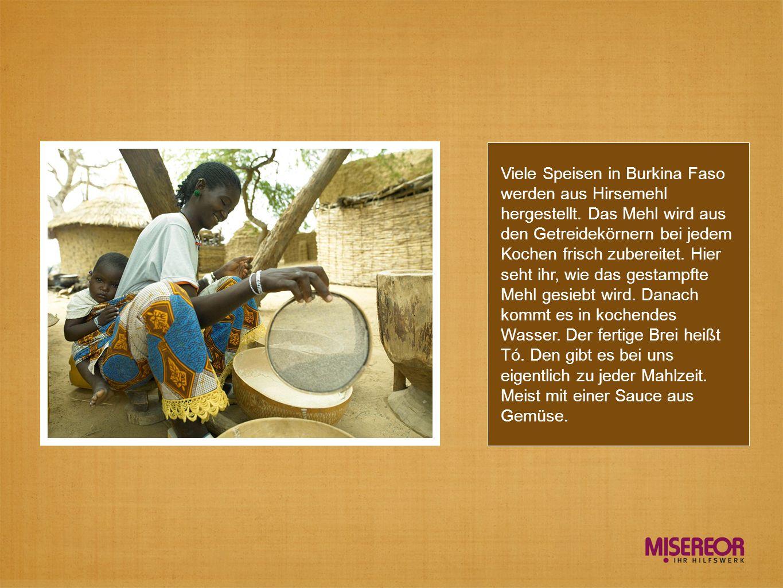 Viele Speisen in Burkina Faso werden aus Hirsemehl hergestellt
