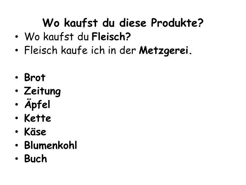 Wo kaufst du diese Produkte