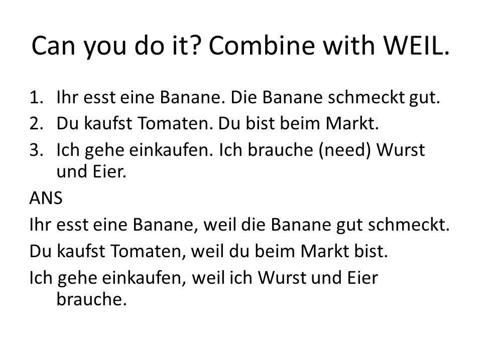 Can you do it Combine with WEIL.