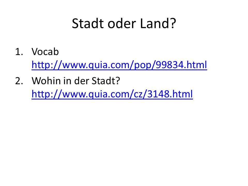 Stadt oder Land Vocab http://www.quia.com/pop/99834.html