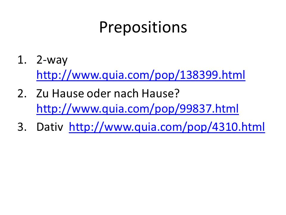 Prepositions 2-way http://www.quia.com/pop/138399.html