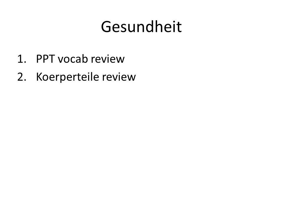 Gesundheit PPT vocab review Koerperteile review