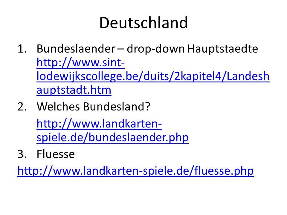 Deutschland Bundeslaender – drop-down Hauptstaedte http://www.sint-lodewijkscollege.be/duits/2kapitel4/Landeshauptstadt.htm.