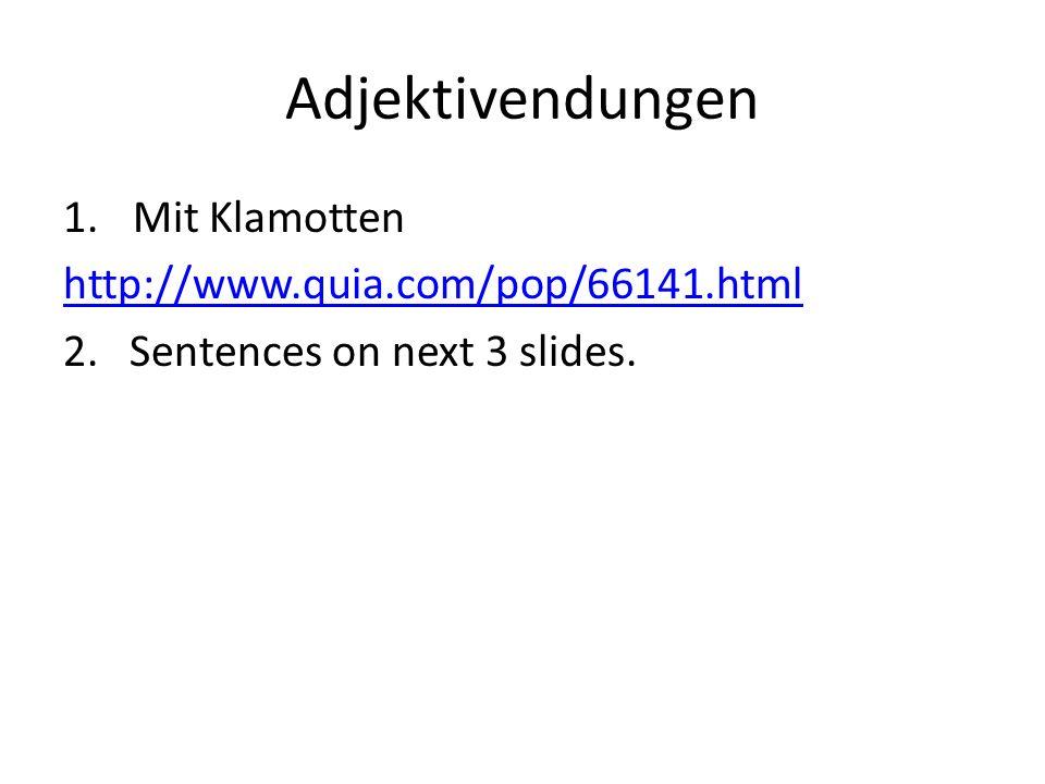 Adjektivendungen Mit Klamotten http://www.quia.com/pop/66141.html
