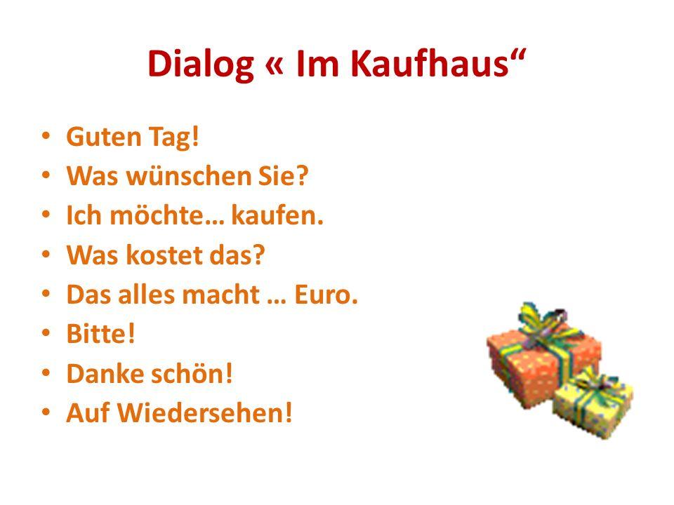 Dialog « Im Kaufhaus Guten Tag! Was wünschen Sie Ich möchte… kaufen.