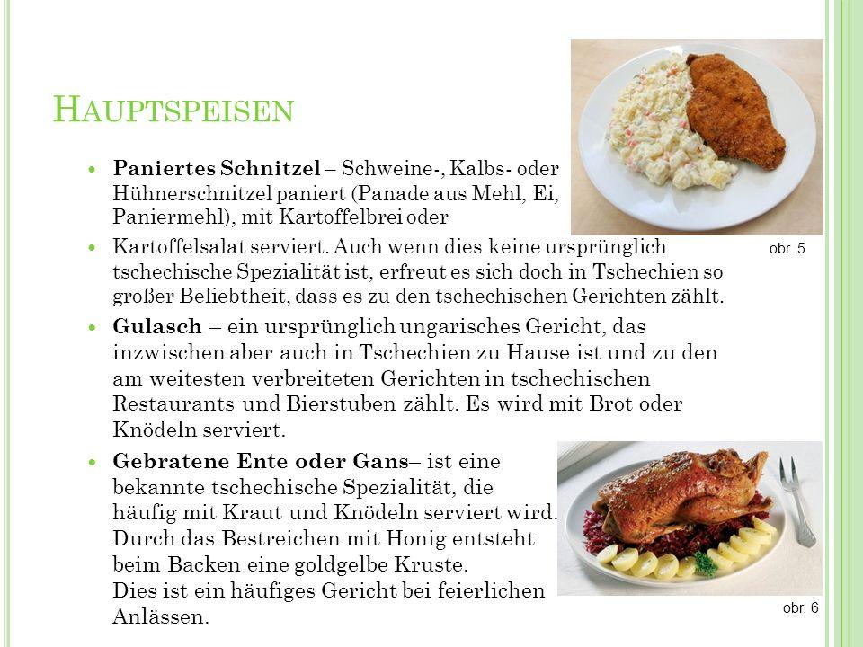 Hauptspeisen Paniertes Schnitzel – Schweine-, Kalbs- oder Hühnerschnitzel paniert (Panade aus Mehl, Ei, Paniermehl), mit Kartoffelbrei oder.