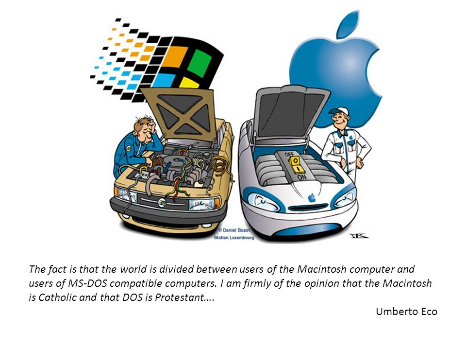 The fact is that the world is divided between users of the Macintosh computer and users of MS-DOS compatible computers. I am firmly of the opinion that the Macintosh is Catholic and that DOS is Protestant….