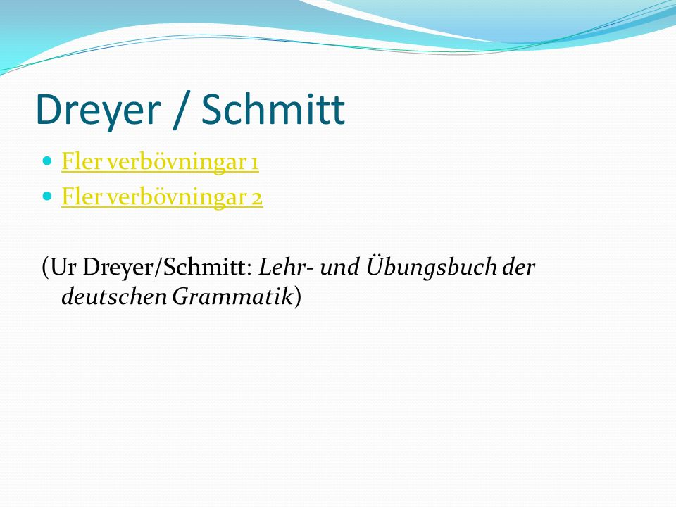 Dreyer / Schmitt Fler verbövningar 1 Fler verbövningar 2