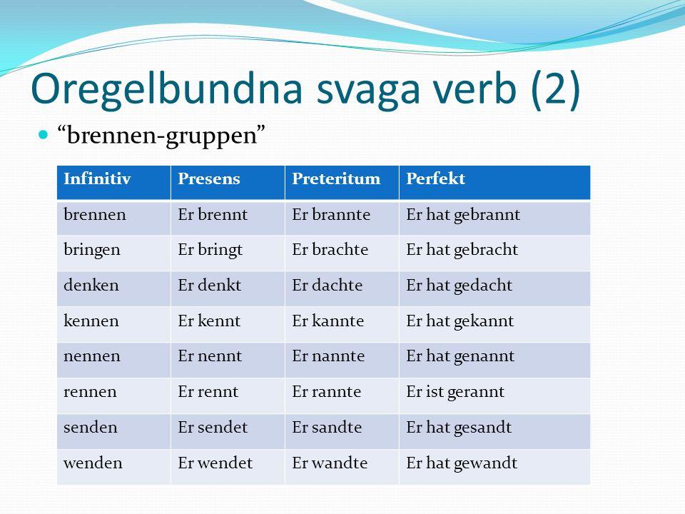 Oregelbundna svaga verb (2)