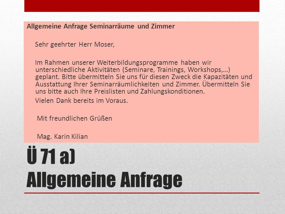 Ü 71 a) Allgemeine Anfrage