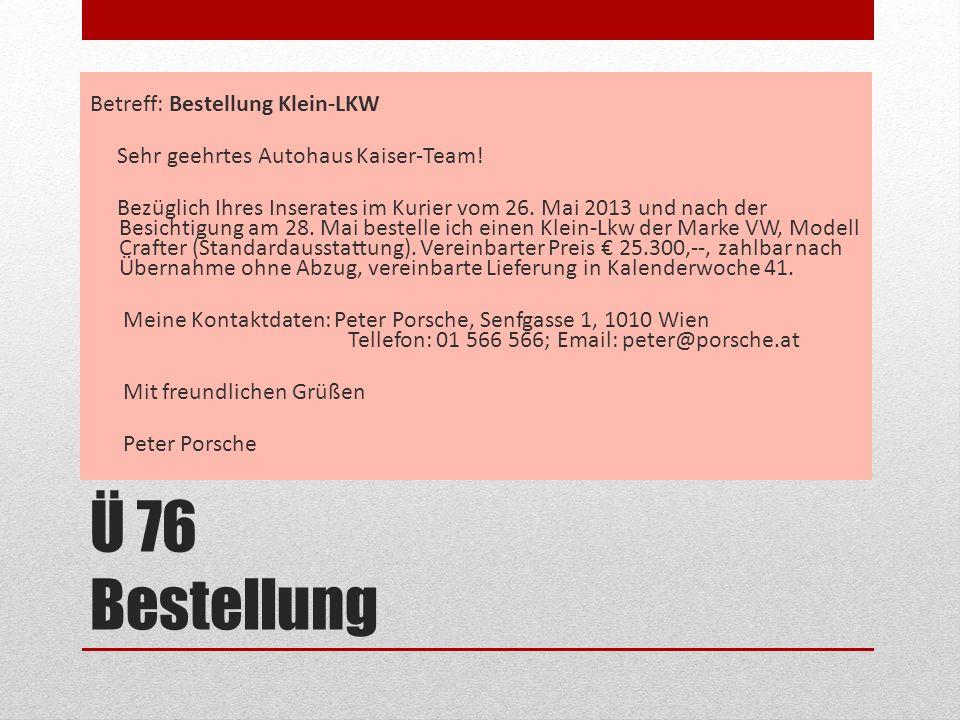 Betreff: Bestellung Klein-LKW Sehr geehrtes Autohaus Kaiser-Team