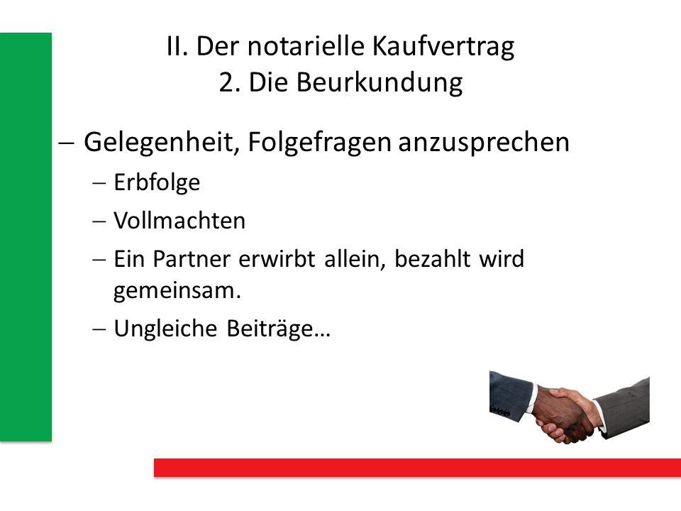 II. Der notarielle Kaufvertrag 2. Die Beurkundung
