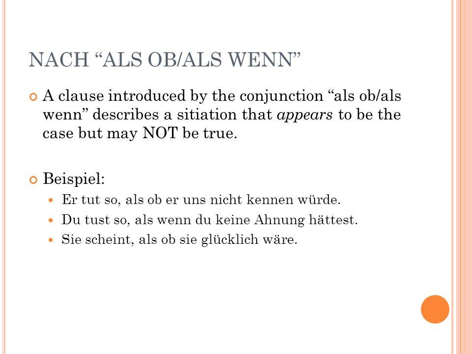 NACH ALS OB/ALS WENN