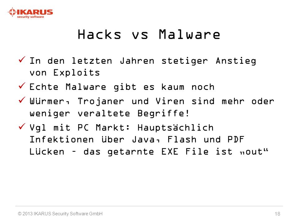 Hacks vs Malware In den letzten Jahren stetiger Anstieg von Exploits