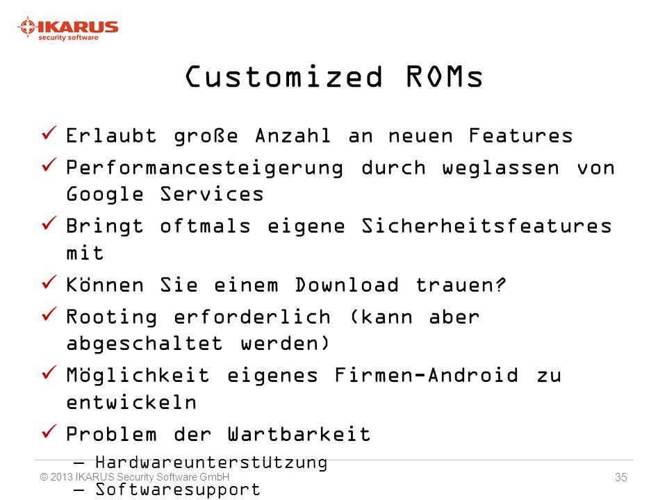 Customized ROMs Erlaubt große Anzahl an neuen Features